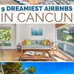 9 Gorgeous Airbnbs in Cancun for a Fabulous Vacation