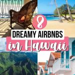 8 Dreamy Airbnbs in Hawaii for an Unforgettable Vacation