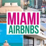 8 Cool Airbnbs in Miami for an Amazing Vacation
