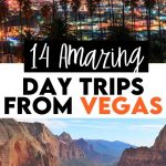 14 Best Day Trips From Las Vegas (Worth the Trip!)