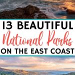 America's 13 Prettiest National Parks on the East Coast